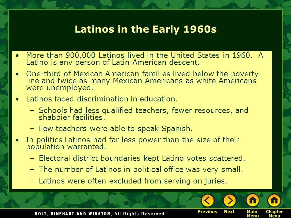 Latinos in the Early 1960s More than 900,000 Latinos lived in the United States in 1960. A Latino is any person of Latin American descent.