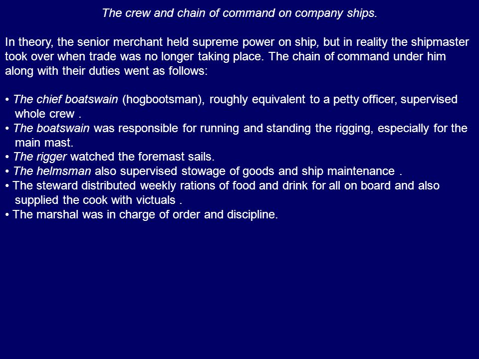The crew and chain of command on company ships.
