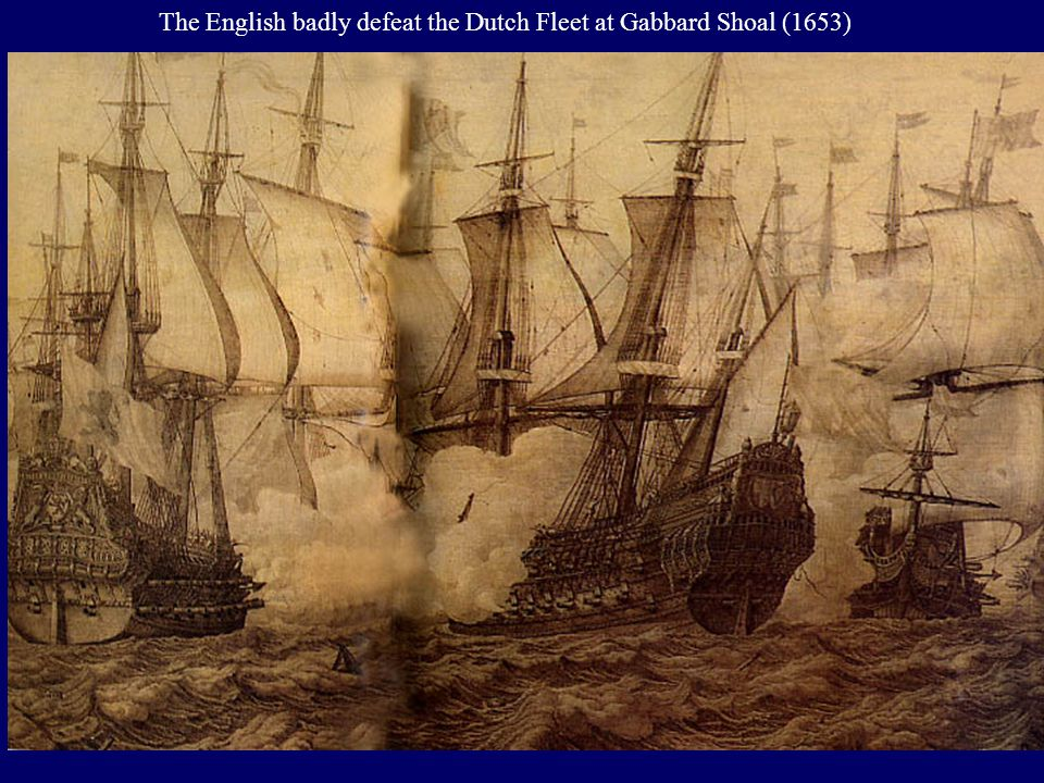 The English badly defeat the Dutch Fleet at Gabbard Shoal (1653)