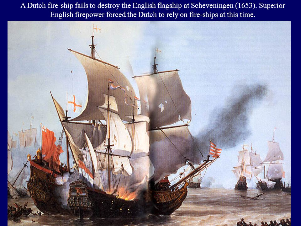 A Dutch fire-ship fails to destroy the English flagship at Scheveningen (1653).