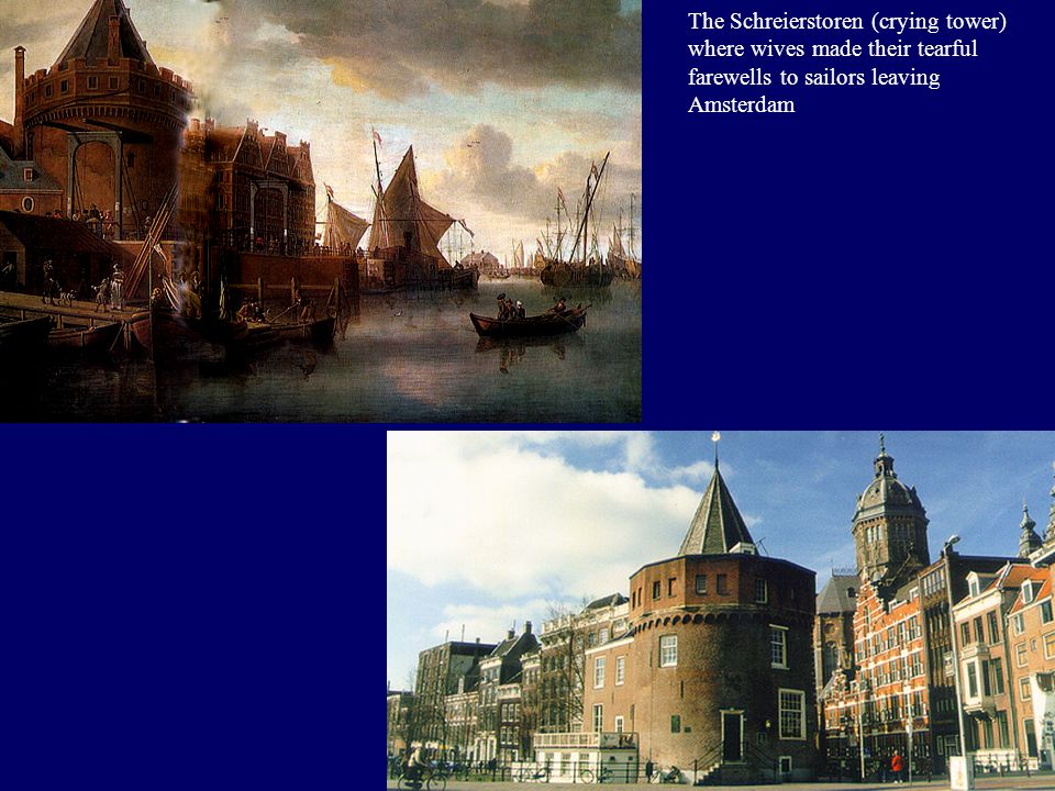 The Schreierstoren (crying tower) where wives made their tearful farewells to sailors leaving Amsterdam