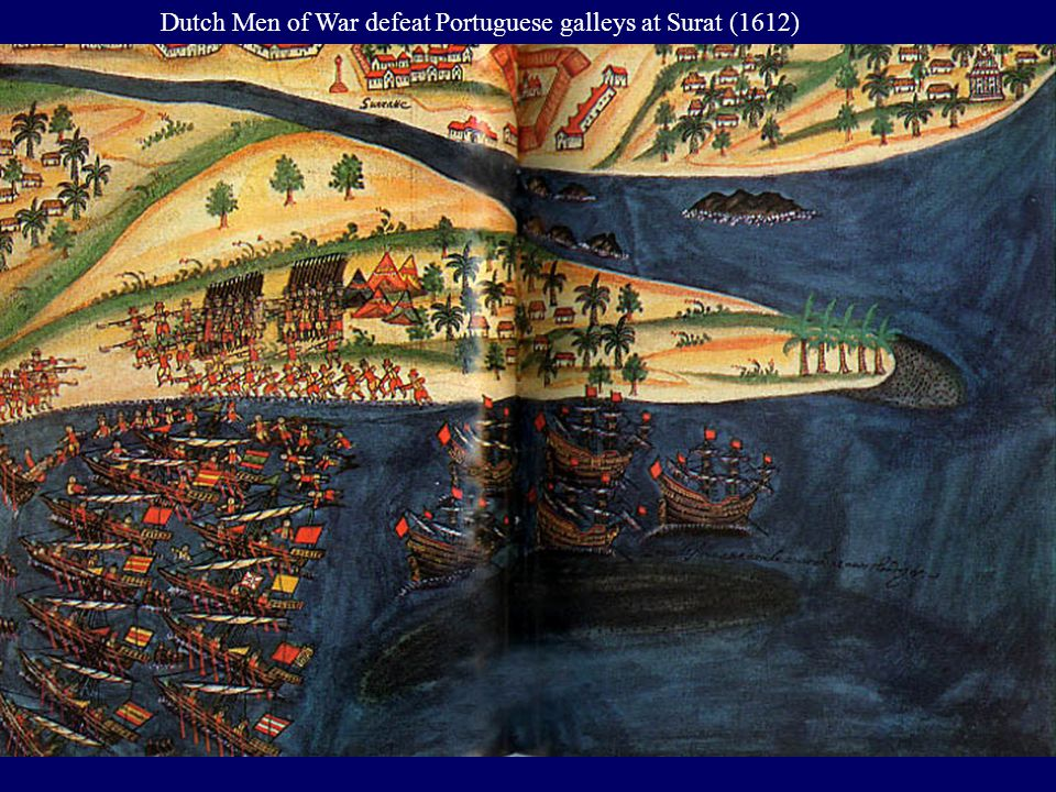 Dutch Men of War defeat Portuguese galleys at Surat (1612)