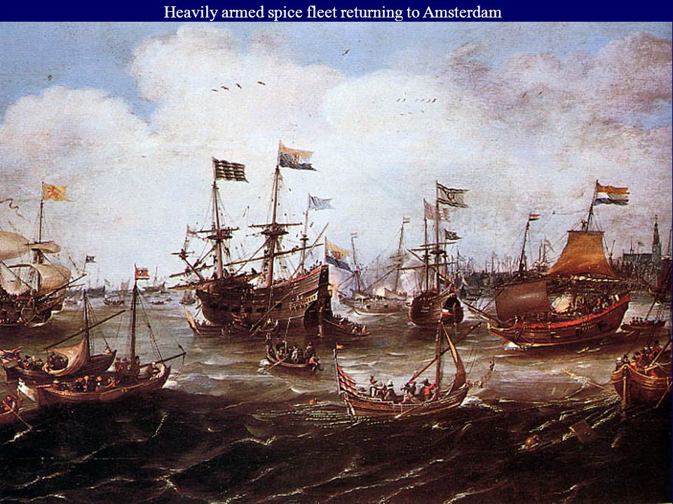 Heavily armed spice fleet returning to Amsterdam