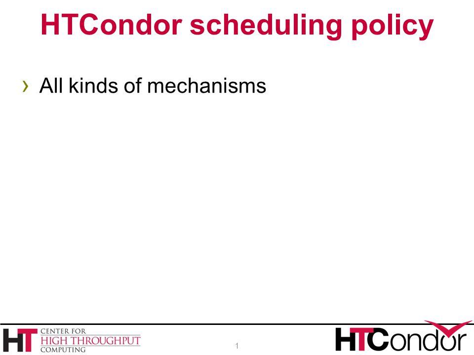 HTCondor scheduling policy