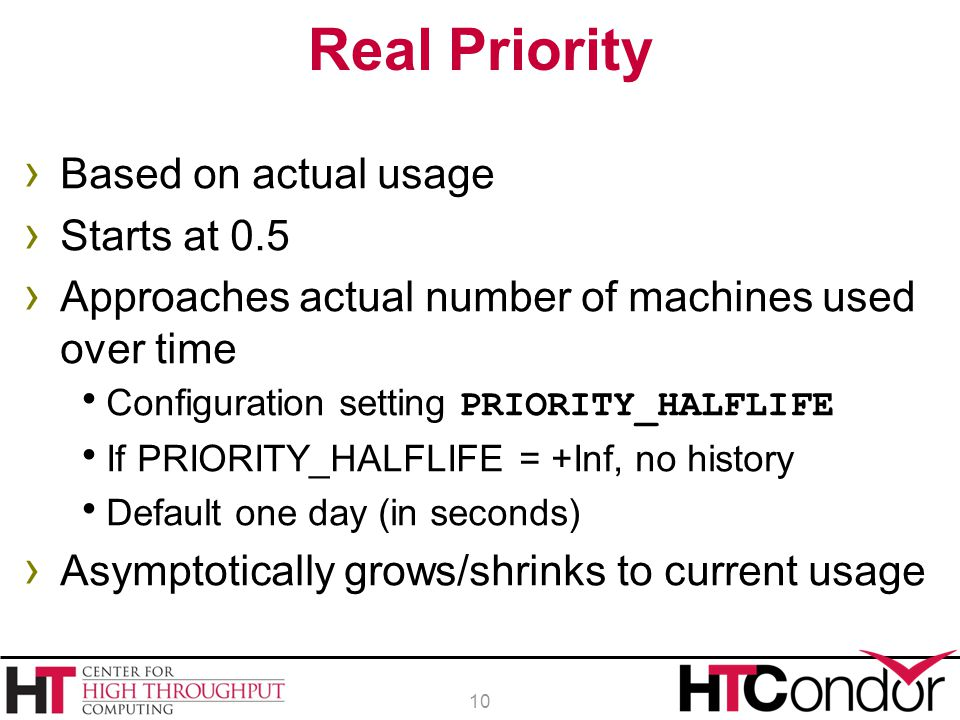Real Priority Based on actual usage Starts at 0.5