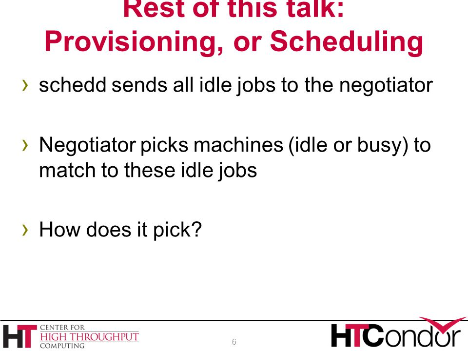 Rest of this talk: Provisioning, or Scheduling