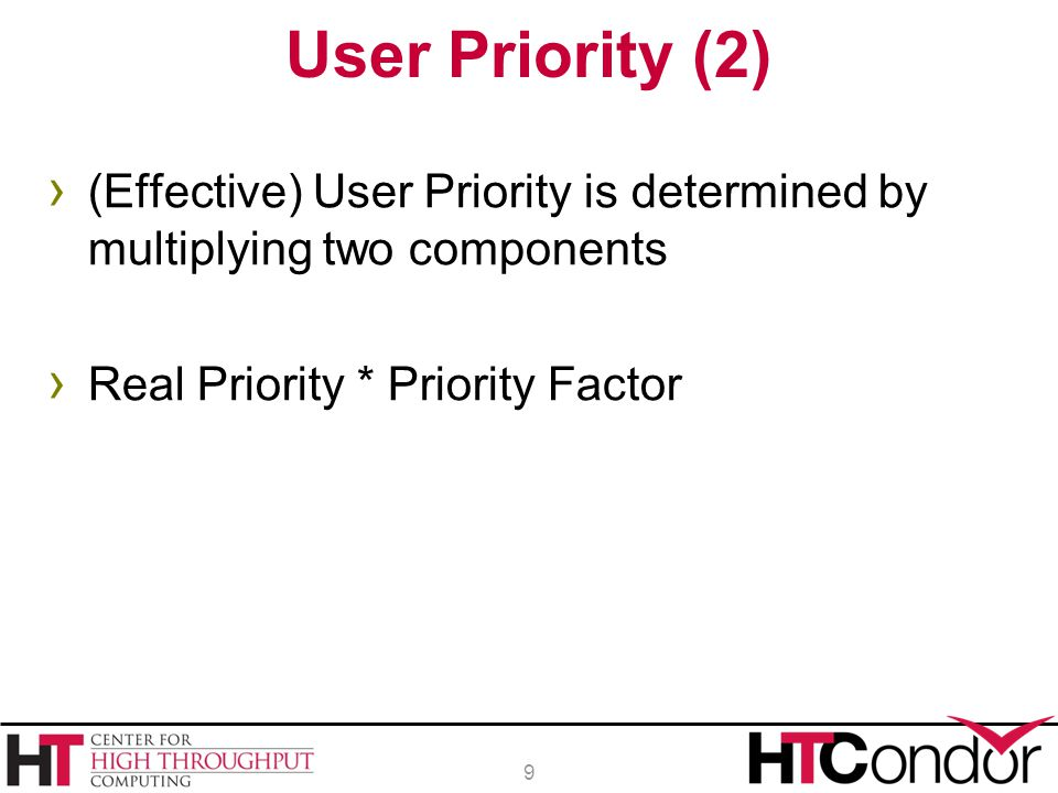 User Priority (2) (Effective) User Priority is determined by multiplying two components.