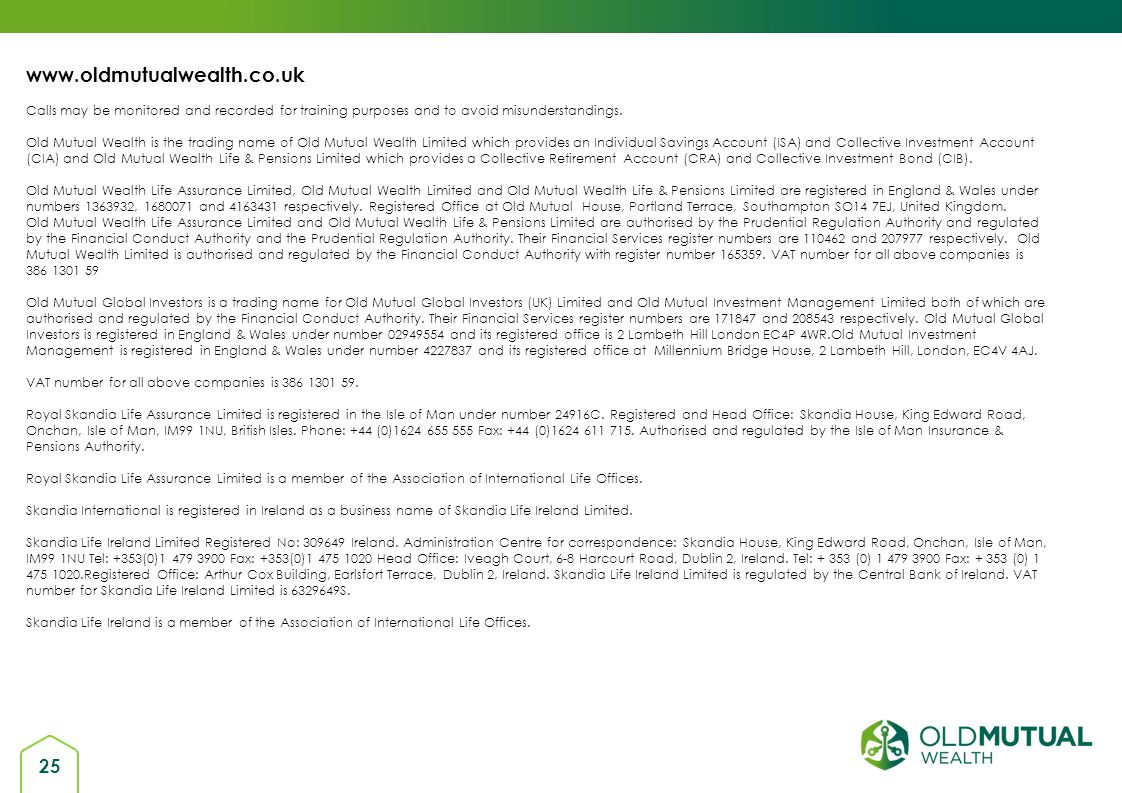 www.oldmutualwealth.co.uk Calls may be monitored and recorded for training purposes and to avoid misunderstandings.