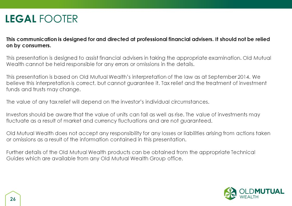 LEGAL FOOTER This communication is designed for and directed at professional financial advisers. It should not be relied on by consumers.