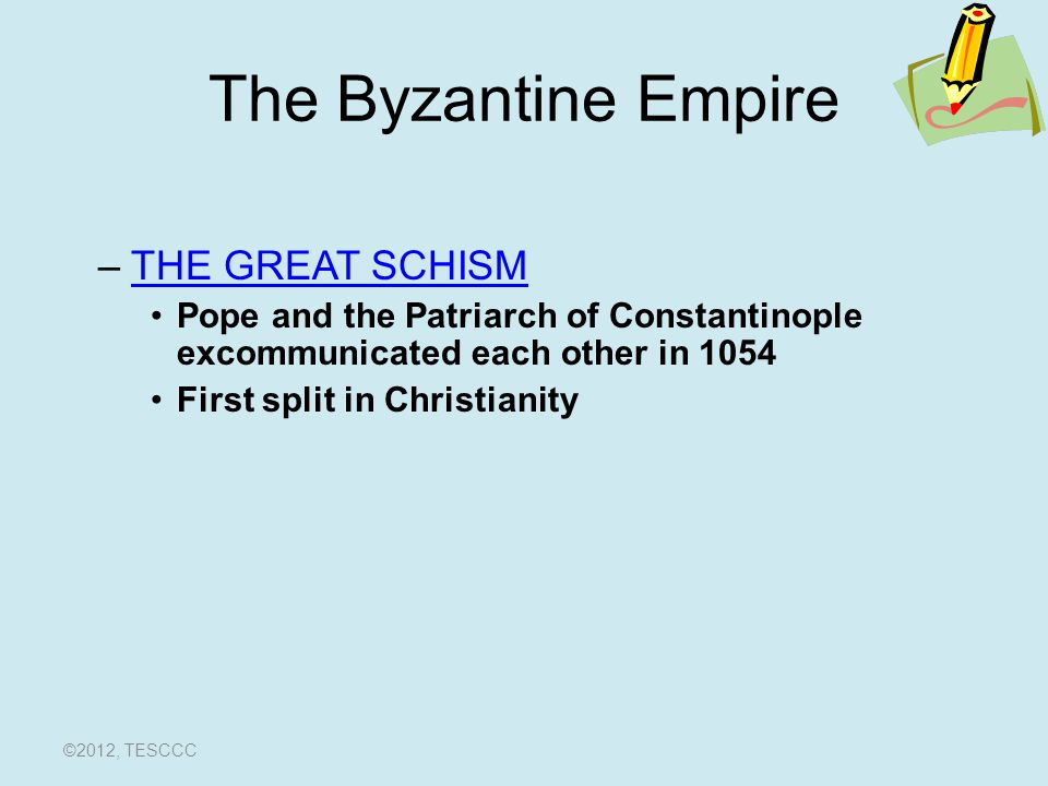The Byzantine Empire THE GREAT SCHISM