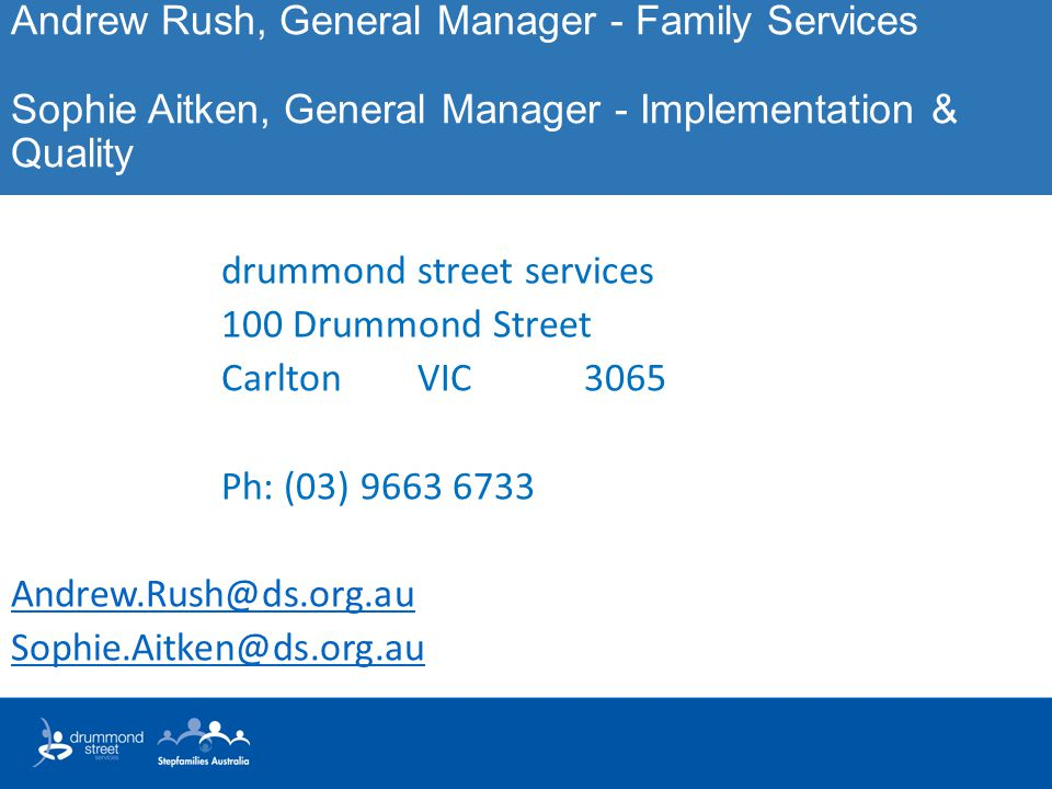 Andrew Rush, General Manager - Family Services Sophie Aitken, General Manager - Implementation & Quality