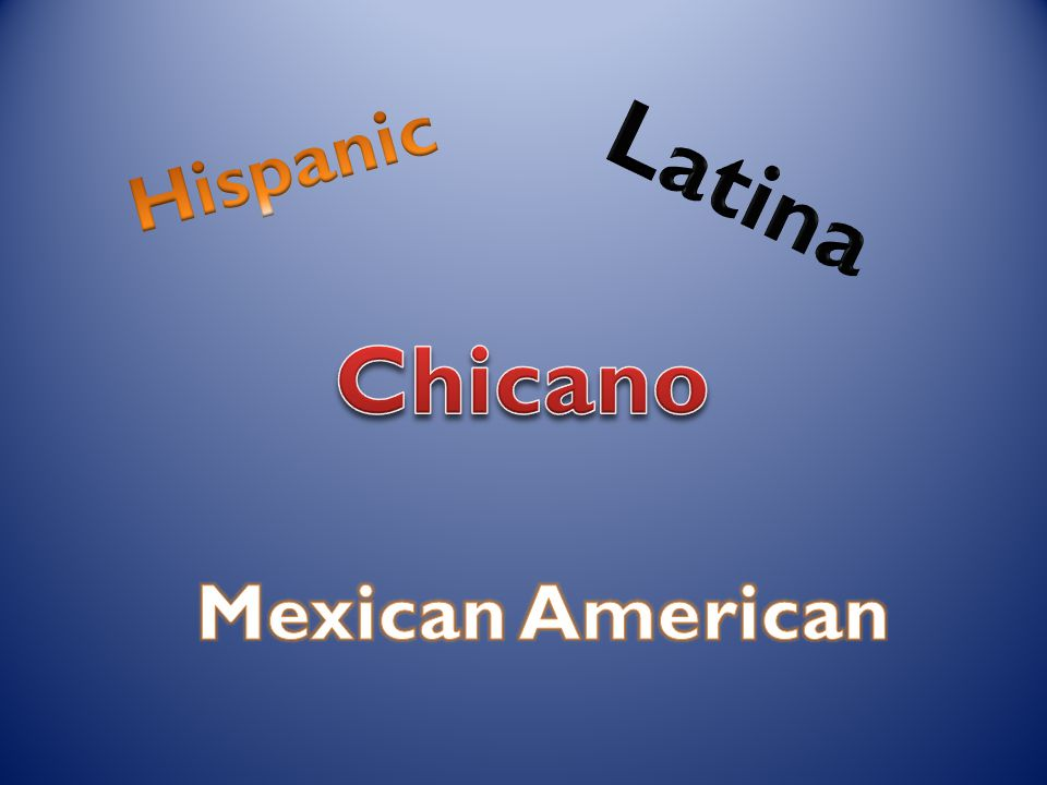 Hispanic Latina Chicano Mexican American