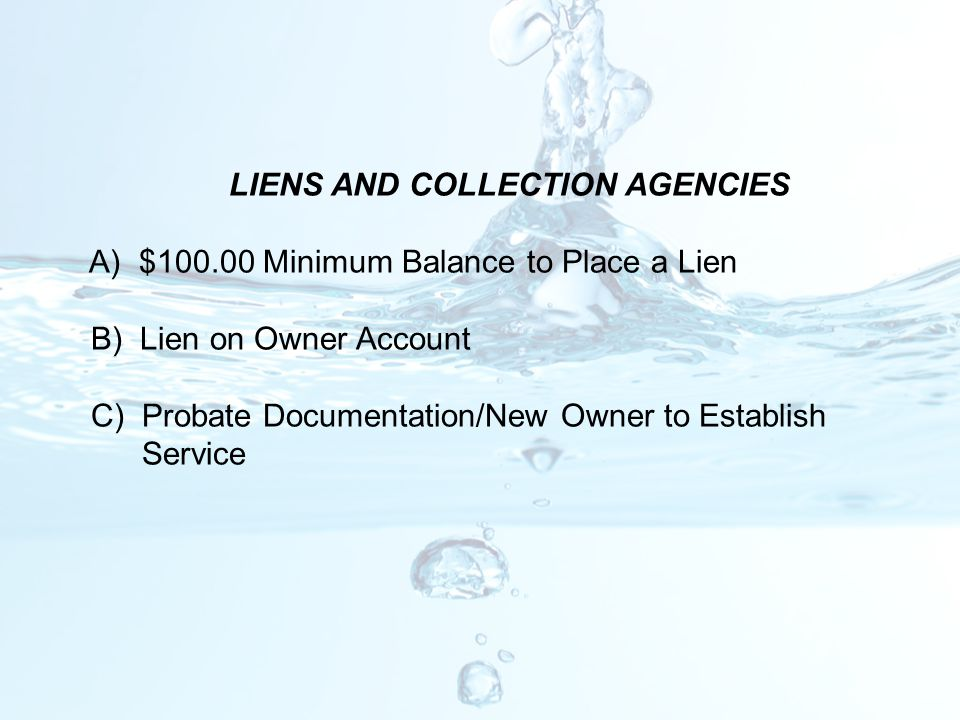 LIENS AND COLLECTION AGENCIES