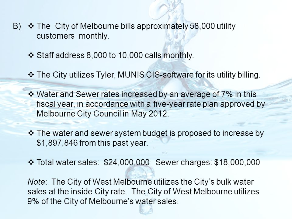 The City of Melbourne bills approximately 58,000 utility customers monthly.