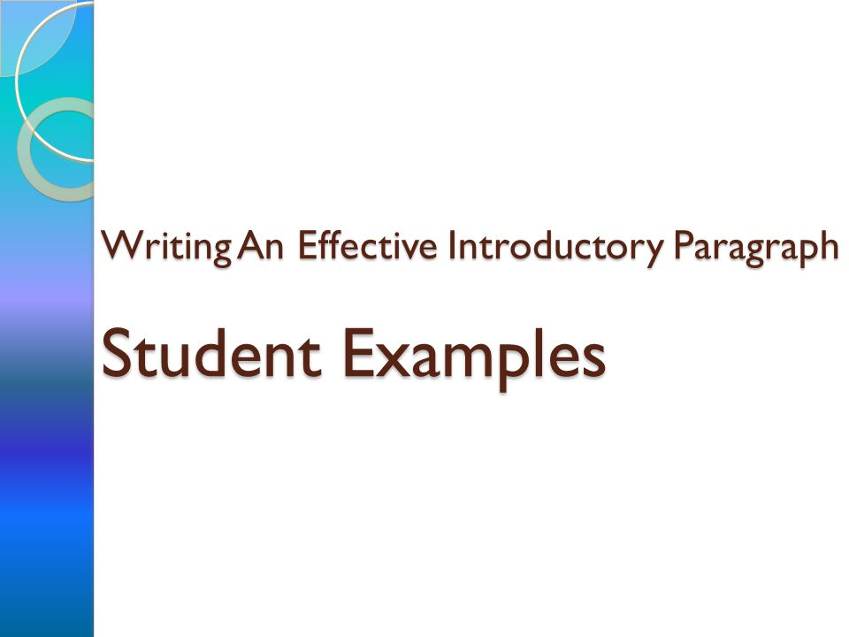 Writing An Effective Introductory Paragraph Student Examples