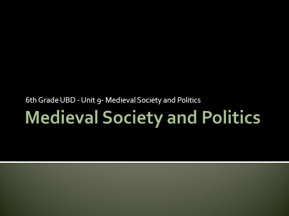 Medieval Society and Politics