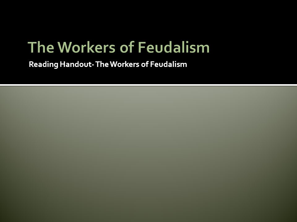 The Workers of Feudalism