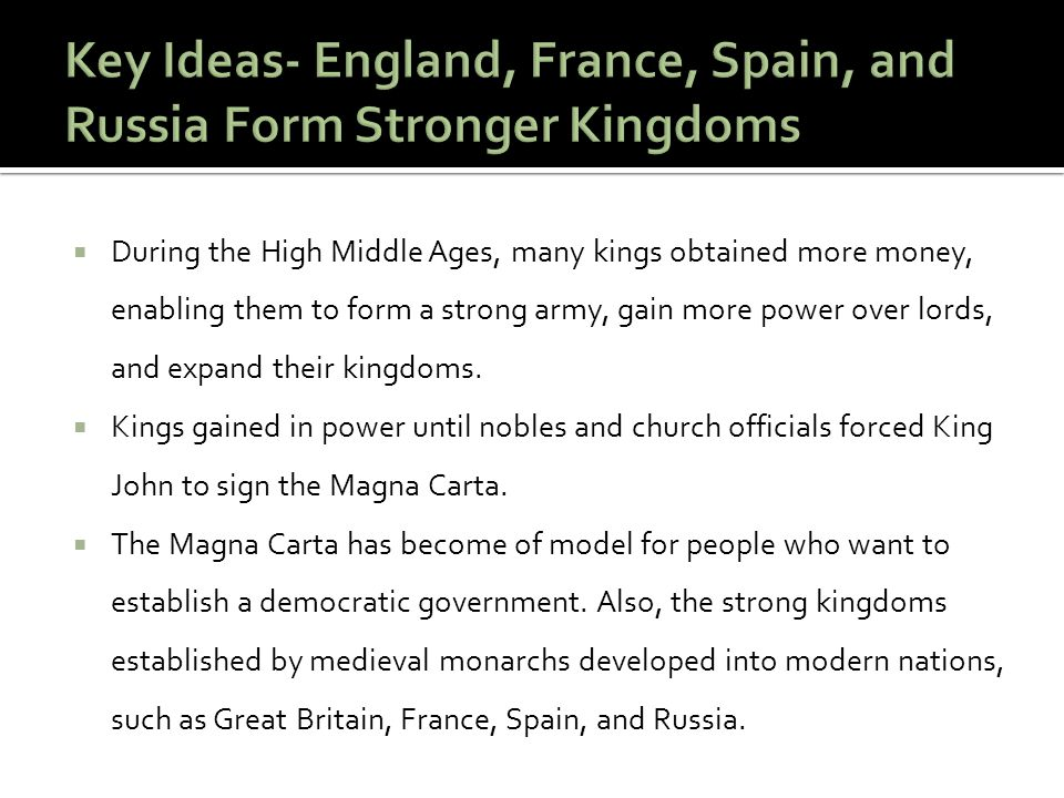 Key Ideas- England, France, Spain, and Russia Form Stronger Kingdoms