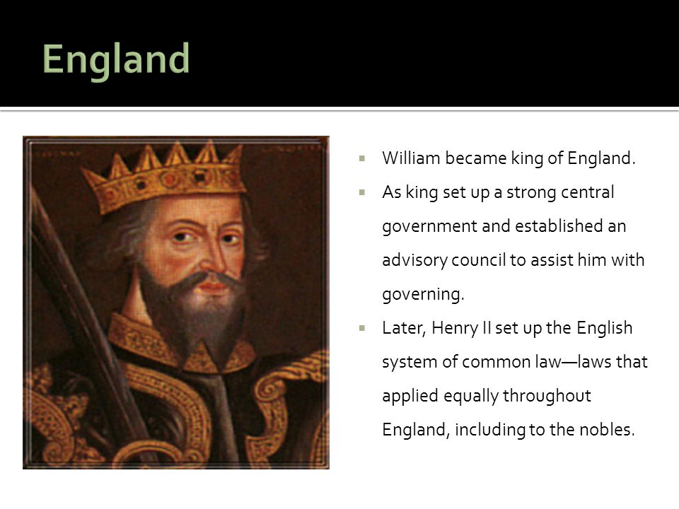 England William became king of England.