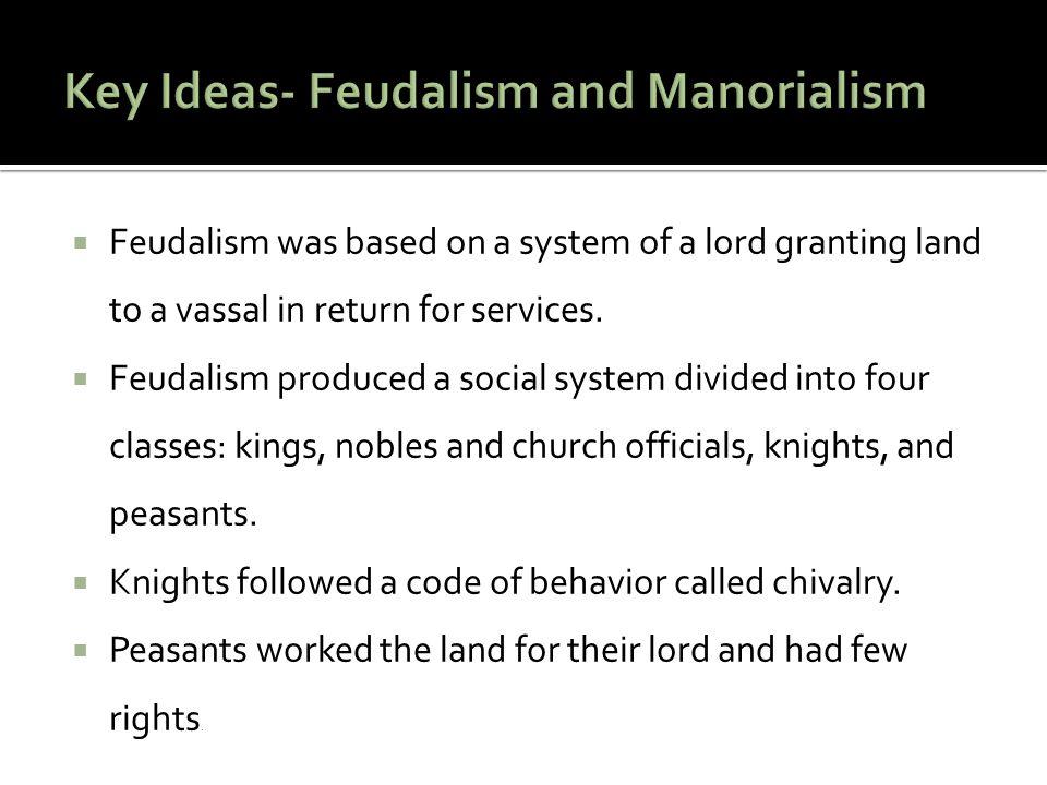 Key Ideas- Feudalism and Manorialism