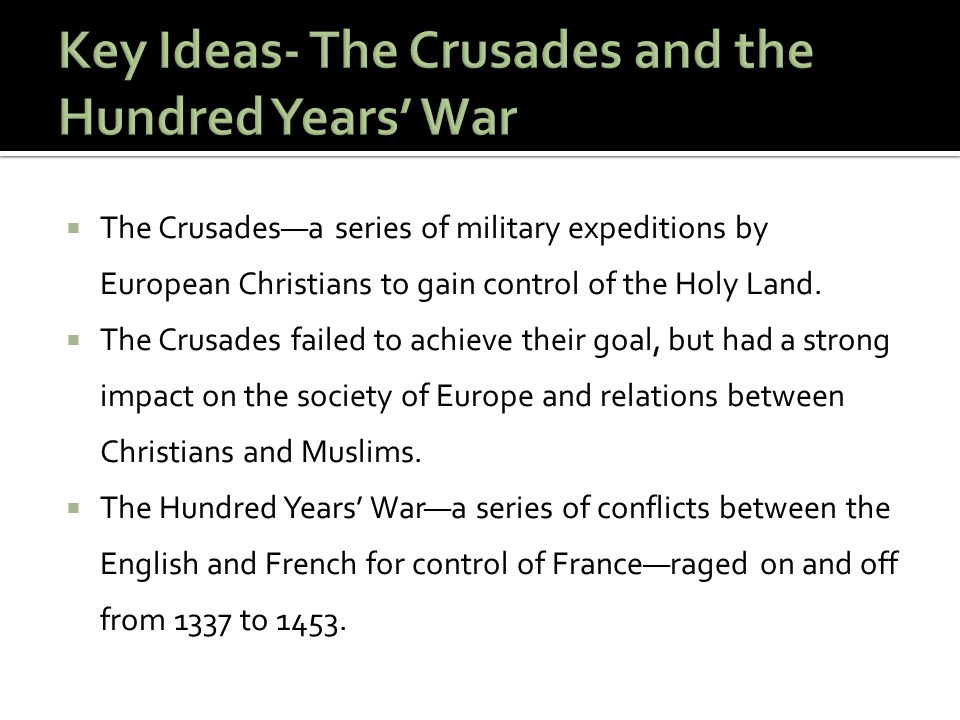 Key Ideas- The Crusades and the Hundred Years' War