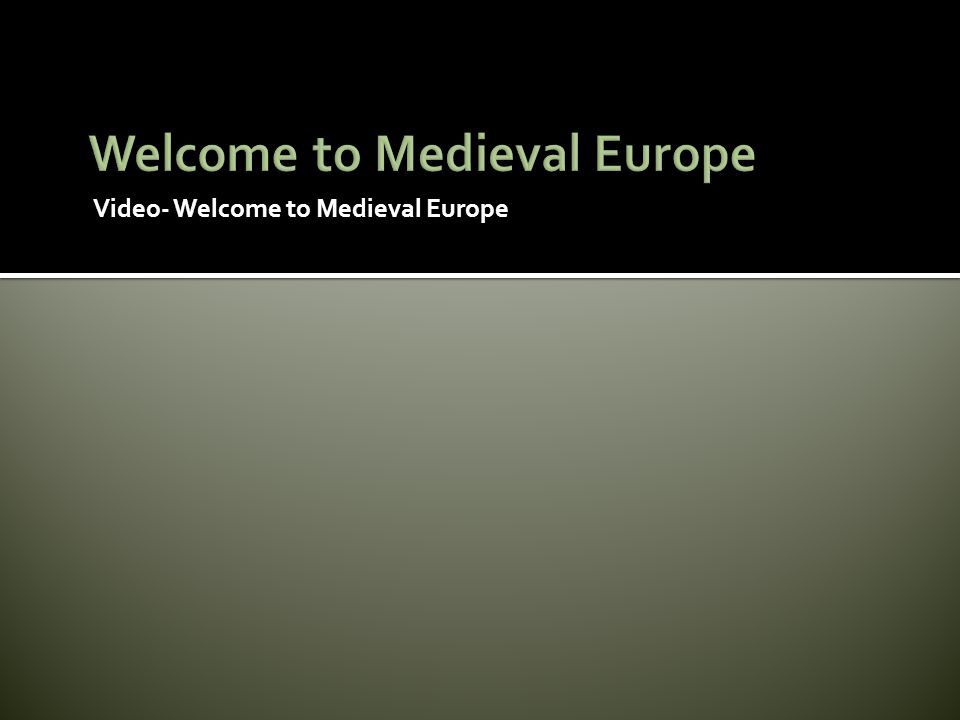 Welcome to Medieval Europe