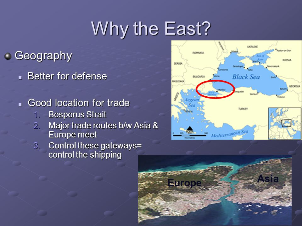Why the East Geography Better for defense Good location for trade