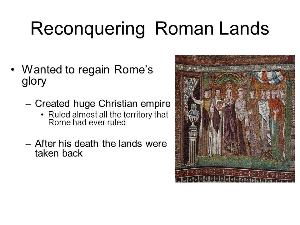 Reconquering Roman Lands