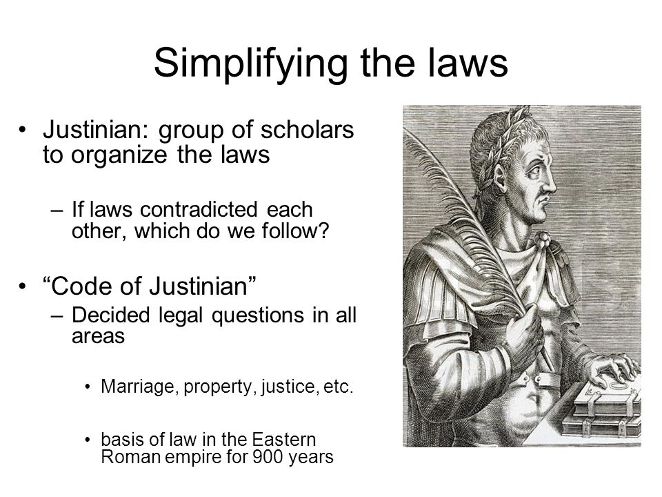 Simplifying the laws Justinian: group of scholars to organize the laws