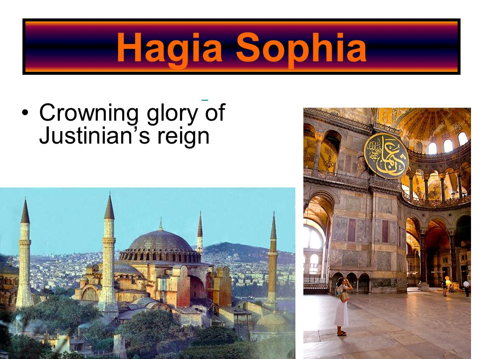 Hagia Sophia Crowning glory of Justinian's reign