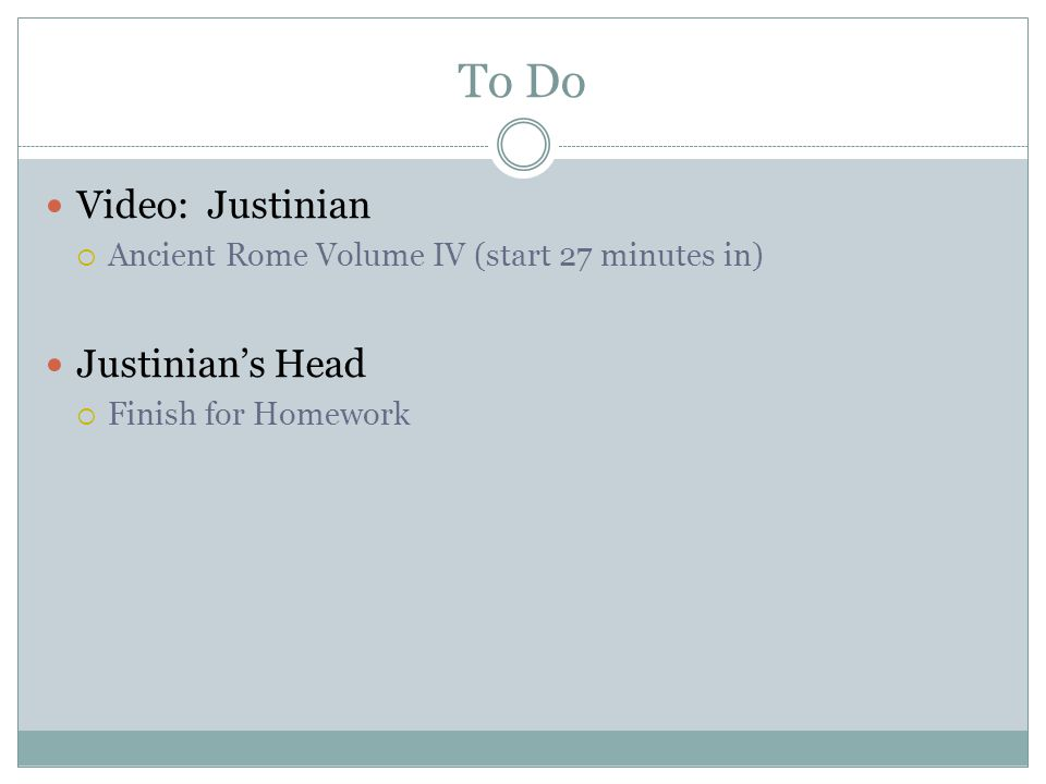 To Do Video: Justinian Justinian's Head