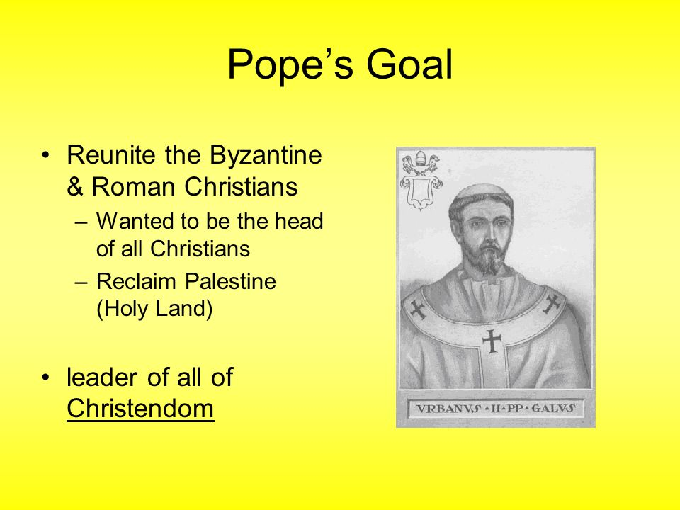 Pope's Goal Reunite the Byzantine & Roman Christians
