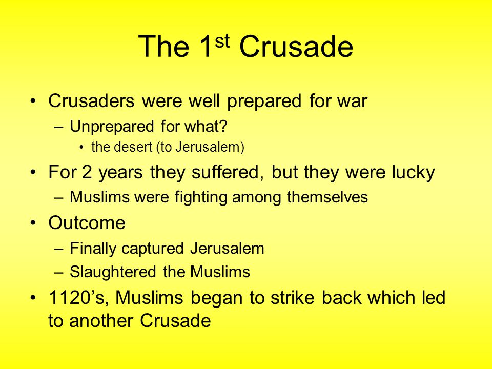 The 1st Crusade Crusaders were well prepared for war