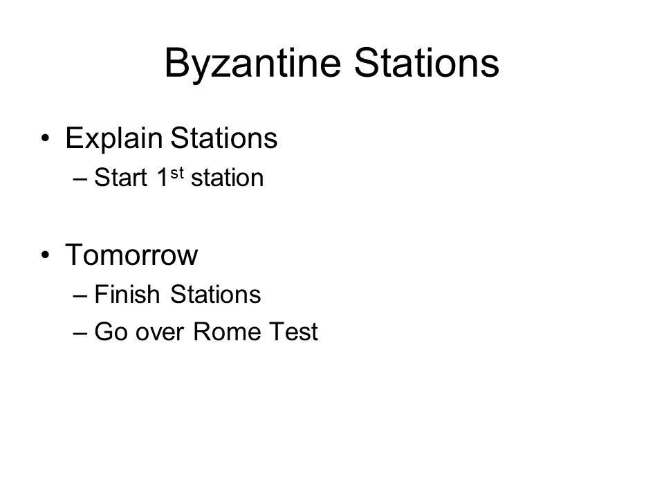 Byzantine Stations Explain Stations Tomorrow Start 1st station