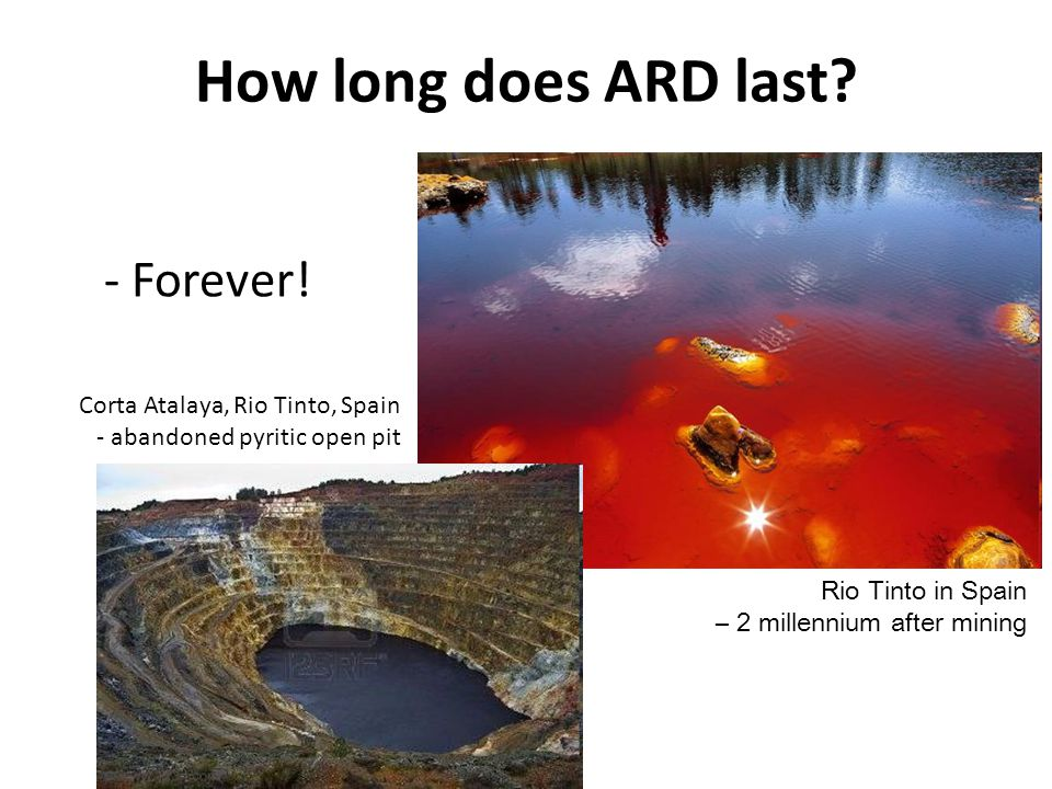 How long does ARD last - Forever! Corta Atalaya, Rio Tinto, Spain