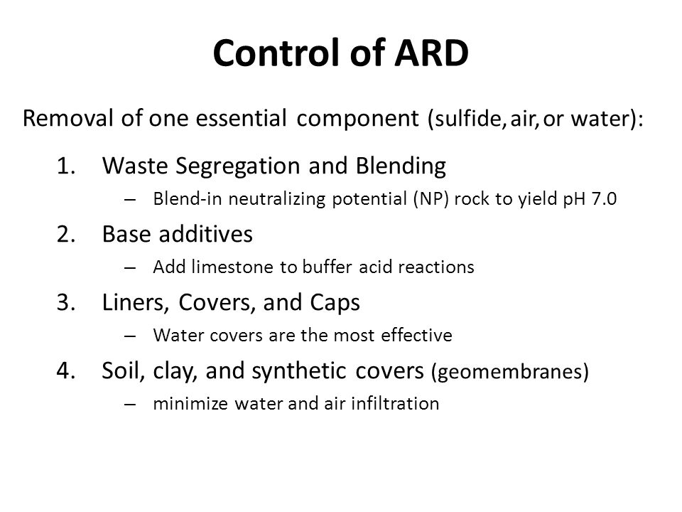 Control of ARD Removal of one essential component (sulfide, air, or water): Waste Segregation and Blending.