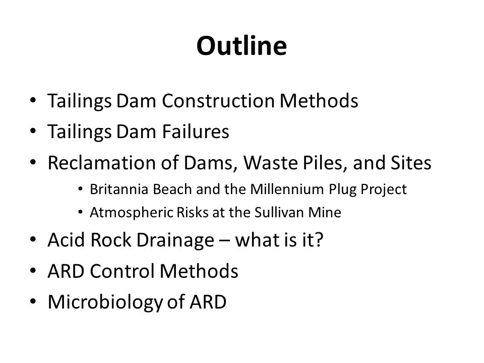 Outline Tailings Dam Construction Methods Tailings Dam Failures