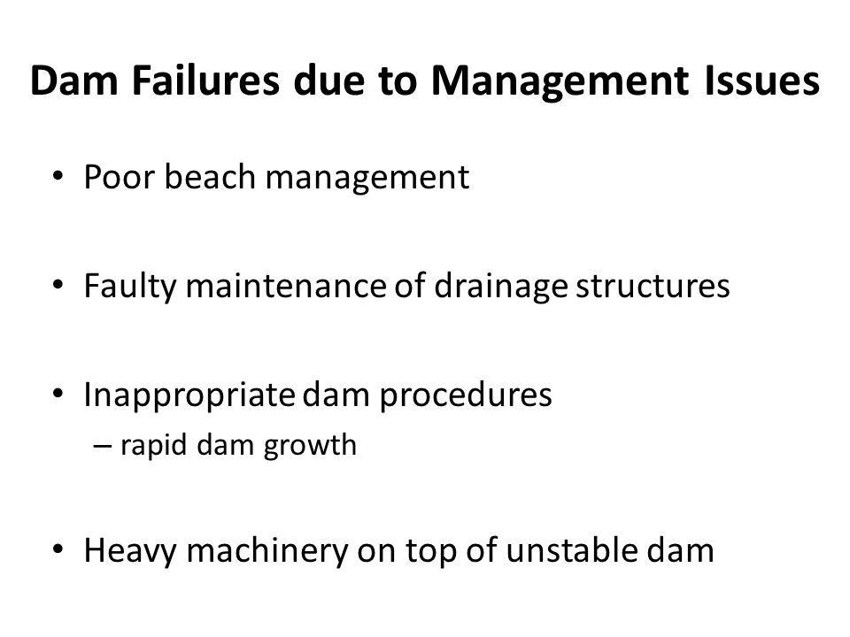 Dam Failures due to Management Issues