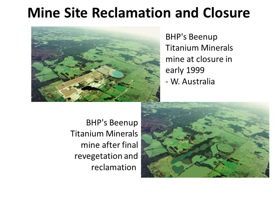Mine Site Reclamation and Closure