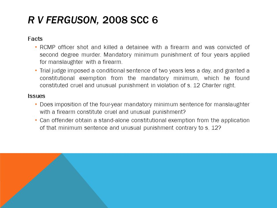 R v Ferguson, 2008 SCC 6 Facts.
