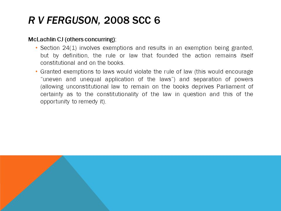 R v Ferguson, 2008 SCC 6 McLachlin CJ (others concurring):