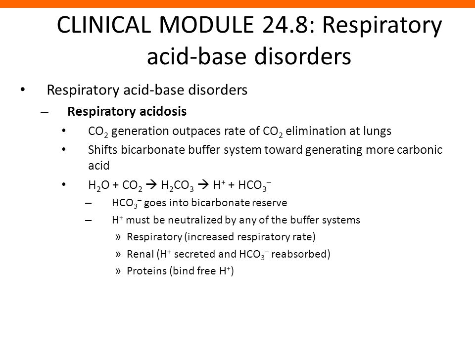 CLINICAL MODULE 24.8: Respiratory acid-base disorders