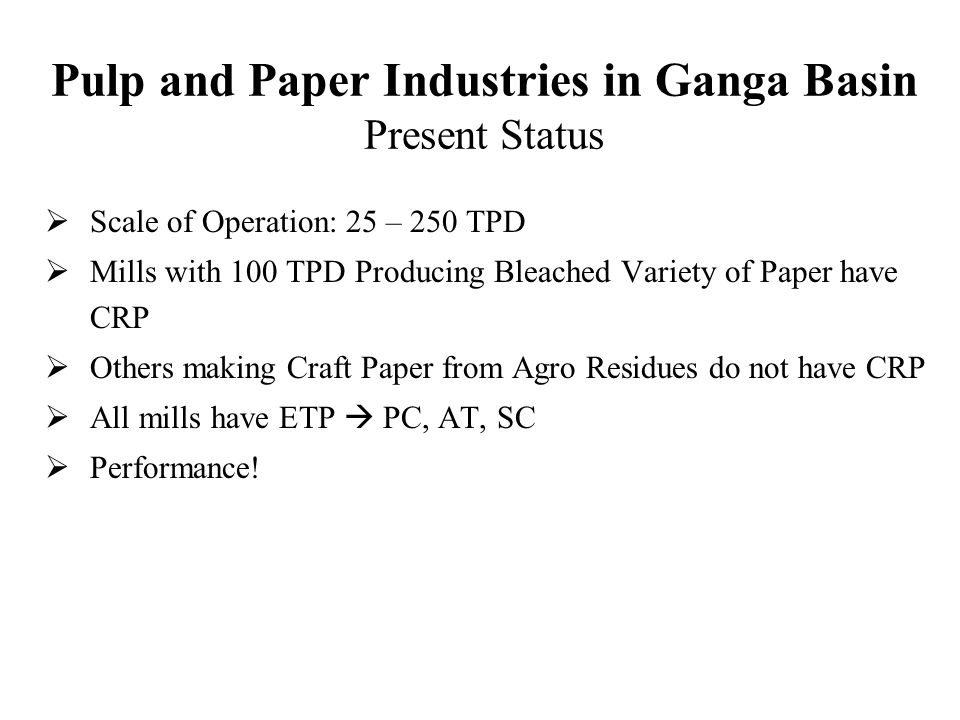 Pulp and Paper Industries in Ganga Basin Present Status