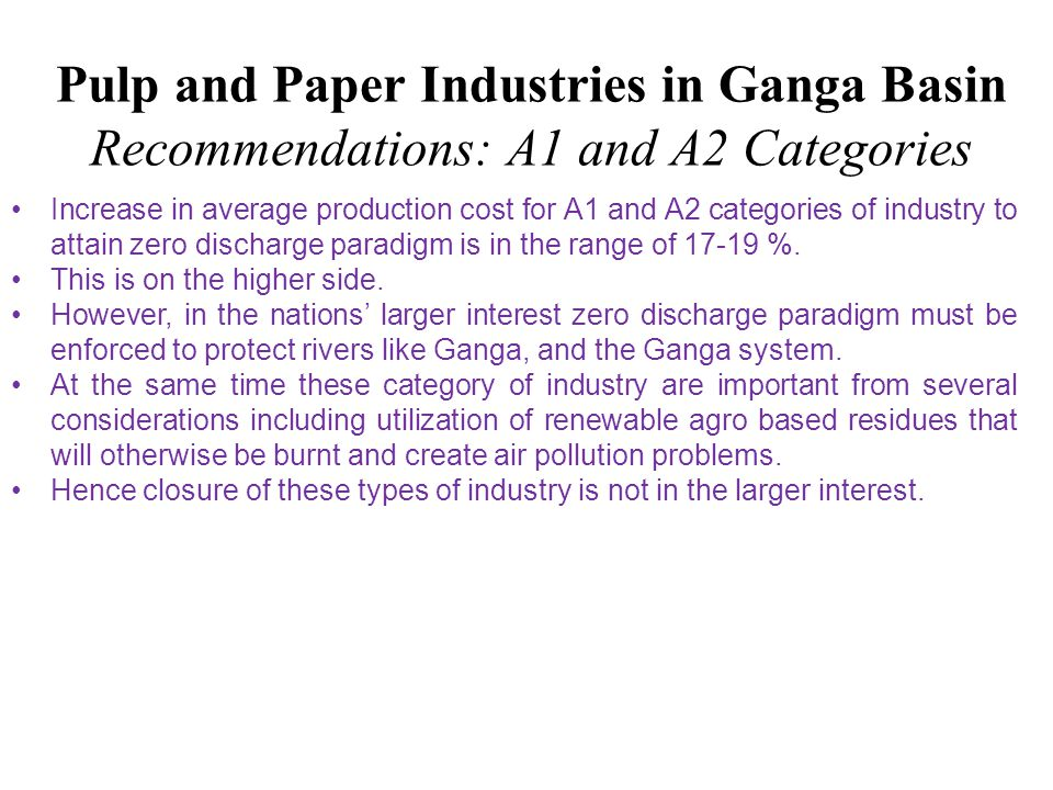 Pulp and Paper Industries in Ganga Basin Recommendations: A1 and A2 Categories