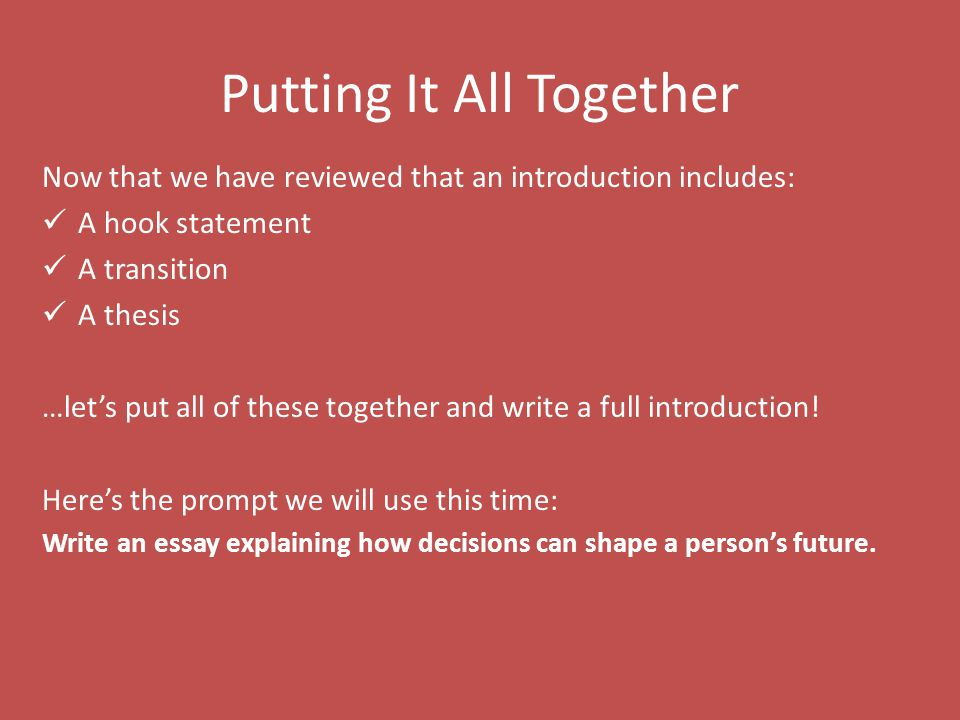 putting it all together essay Understanding scores  every sat essay is read by two scorers find out what they're looking for  read all about it and other good news.