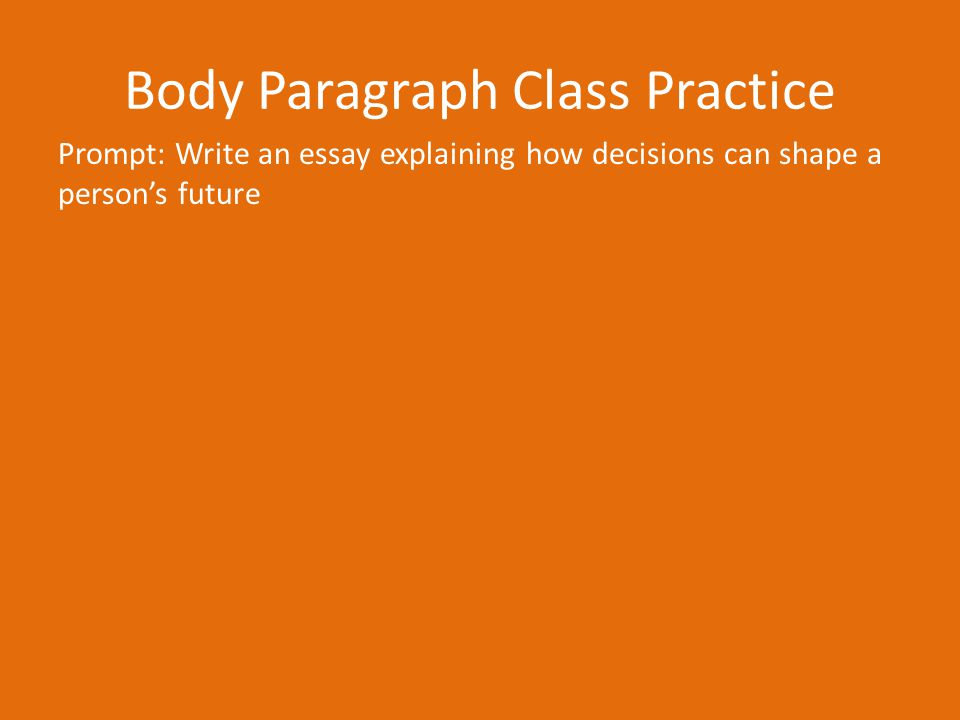 Body Paragraph Class Practice