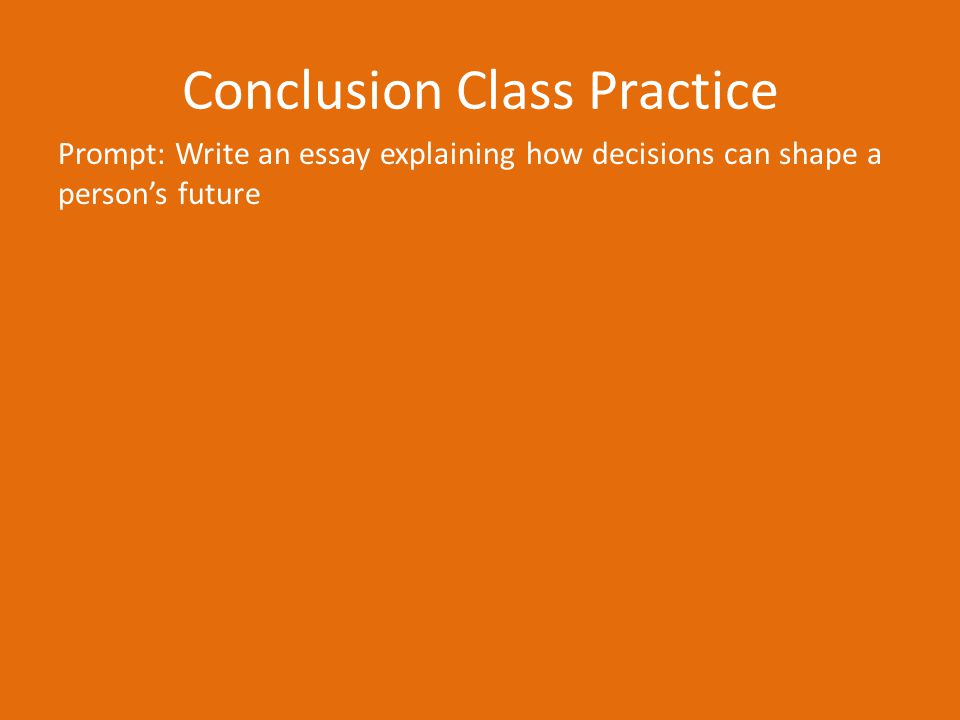 Conclusion Class Practice