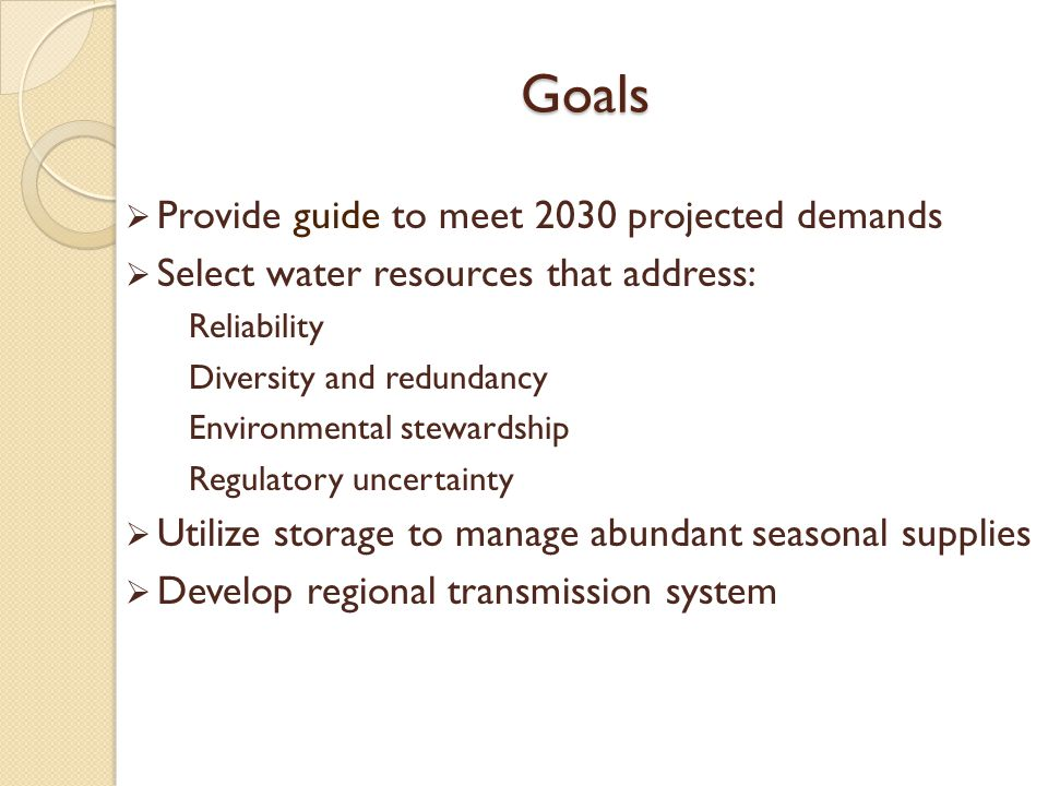 Goals Provide guide to meet 2030 projected demands