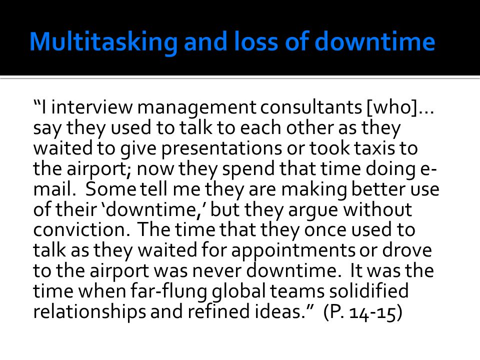 Multitasking and loss of downtime