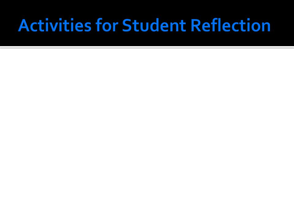 Activities for Student Reflection